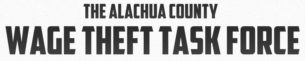The Alachua County Wage Theft Task Force